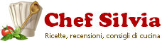 CHEF SILVIA Sito di cucina ricco di ricette, consigli e notiziari.